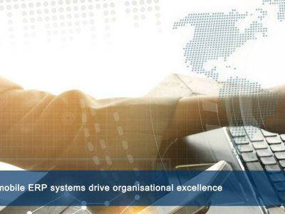 5 ways mobile ERP systems drive organisational excellence