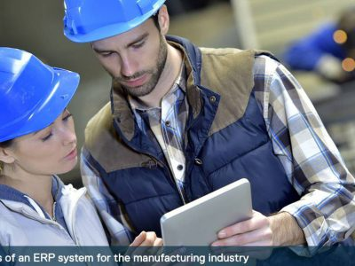 5 benefits of an ERP software for the manufacturing industry